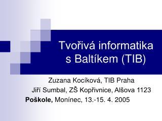 Tvořivá informatika s Baltíkem (TIB)