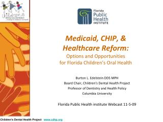 Burton L. Edelstein DDS MPH Board Chair, Children's Dental Health Project