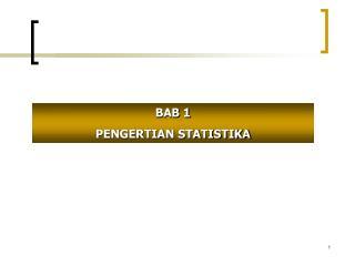 BAB 1 PENGERTIAN STATISTIKA