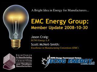 EMC Energy Group: Member Update 2008-10-30