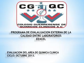 EVALUACION DEL AREA DE  QUIMICA CLINICA CICLO:  OCTUBRE  2013.