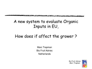 A new system to evaluate Organic Inputs in EU,  How does if affect the grower