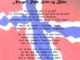 Norge i Rødt, Hvitt og Blått Hvor hen du går i li og fjell