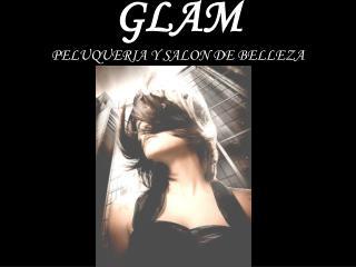 GLAM PELUQUERIA Y SALON DE BELLEZA