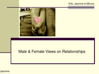 Male & Female Views on Relationships
