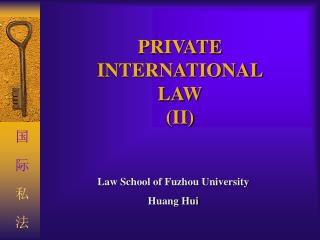 PRIVATE INTERNATIONAL LAW (II)