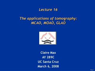 Lecture 16 The applications of tomography: MCAO, MOAO, GLAO