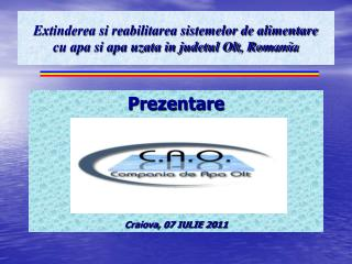 Extinderea si reabilitarea sistemelor de alimentare cu apa si apa uzata in judetul Olt, Romania