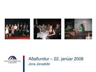 Aðalfundur – 22. janúar 2008 Jóna Jónsdóttir