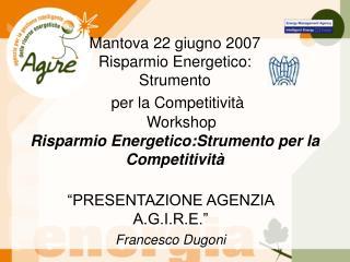 """PRESENTAZIONE AGENZIA A.G.I.R.E."" Francesco Dugoni"
