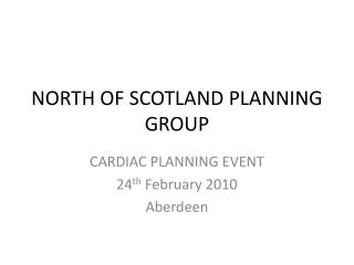 NORTH OF SCOTLAND PLANNING GROUP