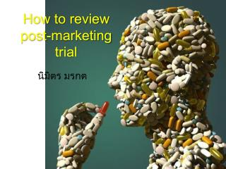 How to review post-marketing trial