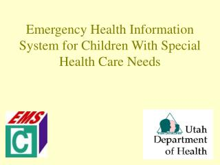 Emergency Health Information System for Children With Special Health Care Needs