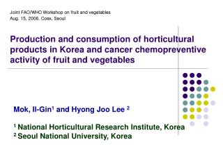 Joint FAO/WHO Workshop on fruit and vegetables Aug. 15, 2006. Coex, Seoul