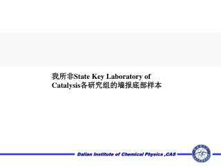 Dalian Institute of Chemical Physics ,CAS