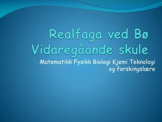 Realfaga ved Bø  Vidaregåande  skule