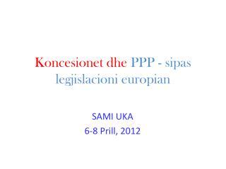 Koncesionet dhe  P PP -  sipas legjislacioni europian