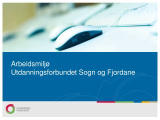 Arbeidsmiljø  Utdanningsforbundet Sogn og Fjordane