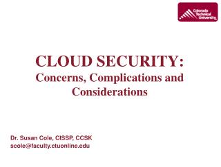 CLOUD SECURITY: Concerns, Complications and Considerations