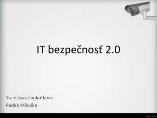 IT bezpečnosť 2.0