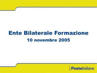 Ente Bilaterale Formazione 10 novembre 2005