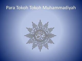 Para Tokoh Tokoh Muhammadiyah