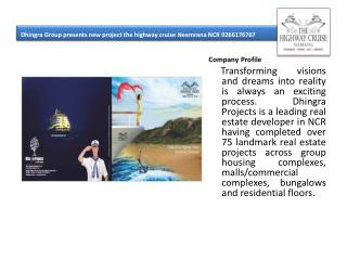 Dhingra Group presents new project the highway cruise Neemra