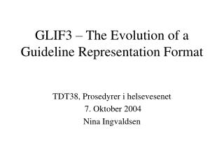 GLIF3 – The Evolution of a Guideline Representation Format