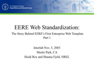 EERE Web Standardization:  The Story Behind EERE s First Enterprise Web Template  Part 1