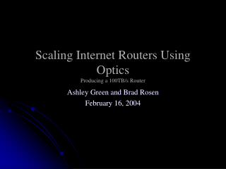 Scaling Internet Routers Using Optics Producing a 100TB