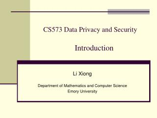 CS573 Data Privacy and Security     Introduction