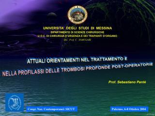UNIVERSITA'  DEGLI  STUDI  DI  MESSINA DIPARTIMENTO DI SCIENZE CHIRURGICHE
