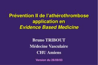 Pr�vention II de l�ath�rothrombose  application en  Evidence Based Medicine