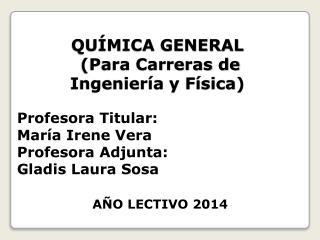 QU�MICA  GENERAL  (Para Carreras de Ingenier�a y F�sica)
