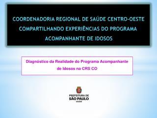 Diagn�stico da Realidade do Programa Acompanhante de Idosos na CRS CO