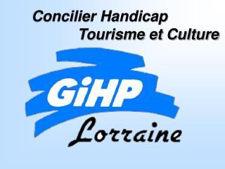 Concilier Handicap             Tourisme et Culture