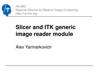 Slicer and ITK generic image reader module