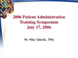 2006 Patient Administration Training Symposium  July 17, 2006