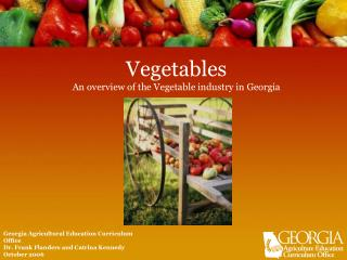 Vegetables An overview of the Vegetable industry in Georgia
