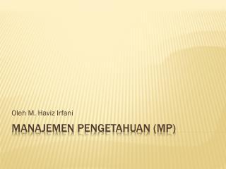 Manajemen Pengetahuan  (MP)