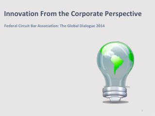 Federal Circuit Bar Association: The Global Dialogue 2014