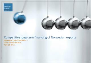 Competitive long-term financing of Norwegian exports  Norwegian Finance Breakfast   –