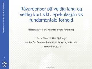 Råvarepriser på veldig lang og veldig kort sikt: Spekulasjon vs fundamentale forhold