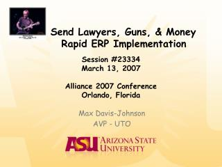 Send Lawyers, Guns, & Money        Rapid ERP Implementation