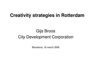 Creativity strategies in Rotterdam
