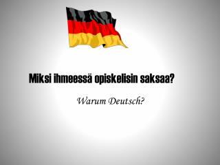 Miksi ihmeessä opiskelisin saksaa?
