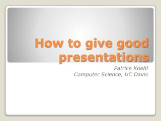 How to give good presentations