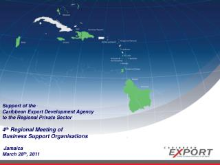 Support of the  Caribbean Export Development Agency  to the Regional Private Sector