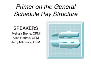 Primer on the General Schedule Pay Structure