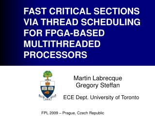FAST CRITICAL SECTIONS VIA THREAD SCHEDULING FOR FPGA-BASED MULTITHREADED PROCESSORS